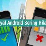 5 cara mengatasi sinyal hp android yang hilang total