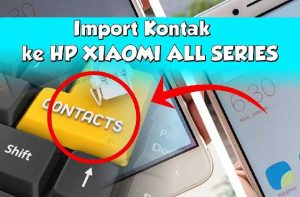 cara-copy-salin-import-kontak-di-HP-XIAOMI