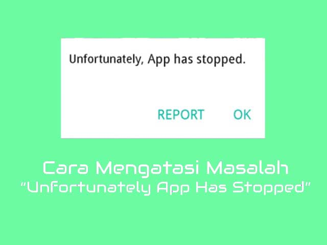 mengatasi unfortunately the process com.android.phone has stopped