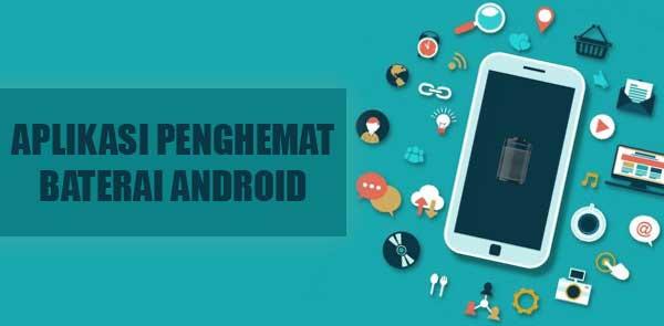 download aplikasi penghemat baterai android terbaik di dunia
