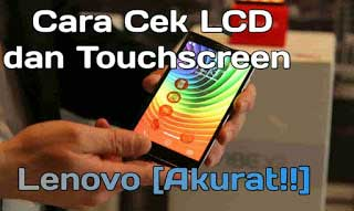 cek touchscreen lenovo a7000