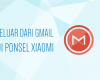 Cara Log Out Gmail di HP Xiaomi