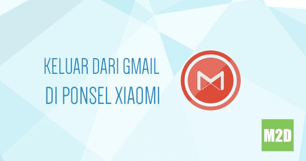 Cara Log Out Gmail di HP Xiaomi