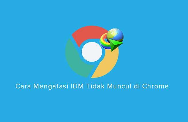 IDM tidak muncul di google chrome