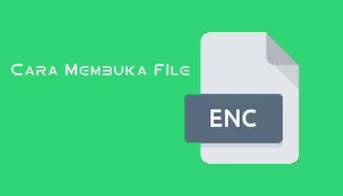 Cara Open File ENC di Gadget