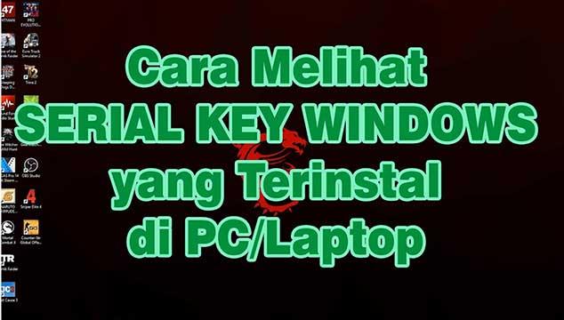 cara mengetahui serial number windows 7 yang terinstal