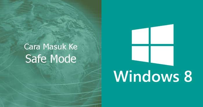 cara masuk safe mode windows 8