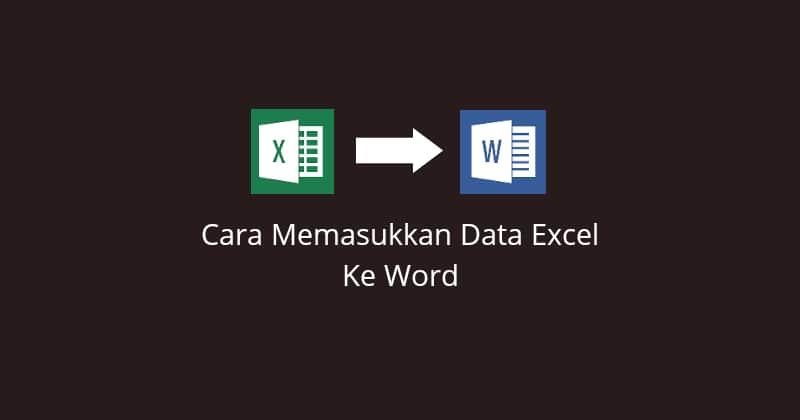 Cara Insert Excel Ke Word