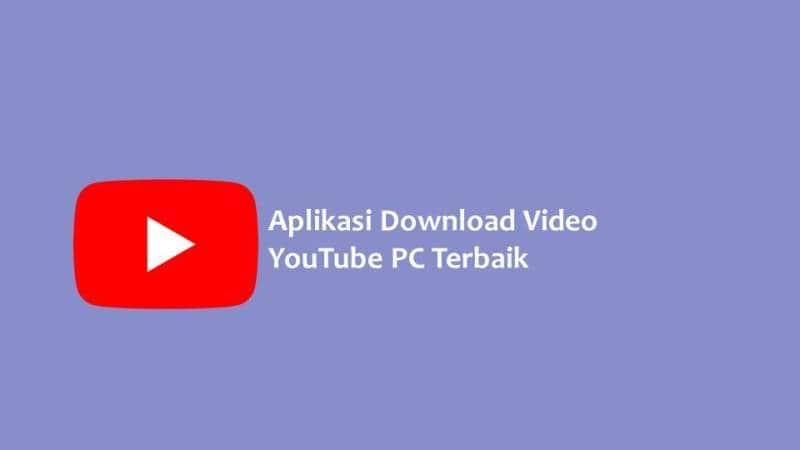 Aplikasi Download Video YouTube Tercepat di PC