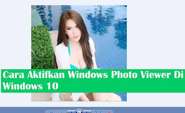Cara Aktifkan Windows Photo Viewer (Win10)
